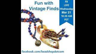 FB Live beadshop.com Facebook Live Fun with Vintage Finds