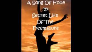 Secret Lives Of The Freemasons - A Song Of Hope