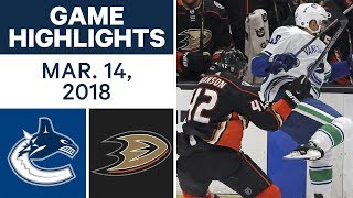 NHL Game Highlights | Canucks vs. Ducks - Mar. 14, 2018