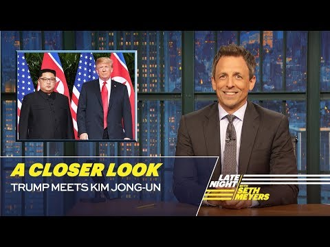 Trump Meets Kim Jong-un: A Closer Look | Late