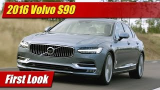 2016 Volvo S90: First Look