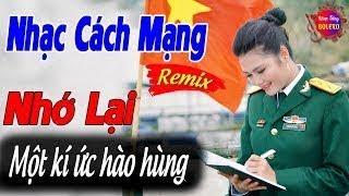 Nhạc Đỏ Remix Cực Mạnh 2018 Nhạc Đỏ Cách Mạng 2/9 Lk Nhạc Đỏ Hào Hùng Chọn Lọc Hay Nhất