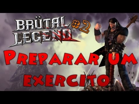 Lenda do Rock#2 (Brutal Legend)- Preparar um exercito