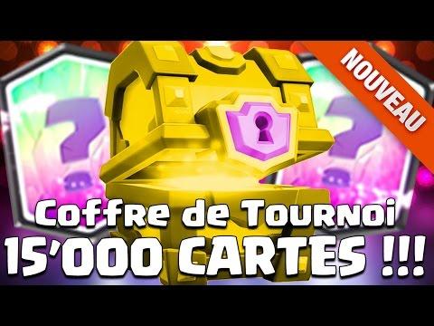 OFFICIEL Clash Royale UN COFFRE DE TOURNOI à 15'000 CARTES !