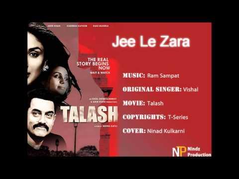 Jee Le Zara (Talash 2012) Cover By Ninad Kulkarni