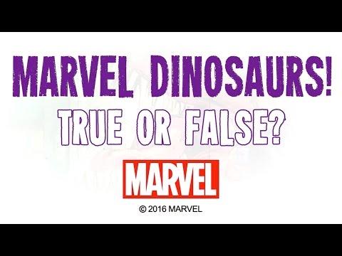 Marvel Dinosaurs - True or False!