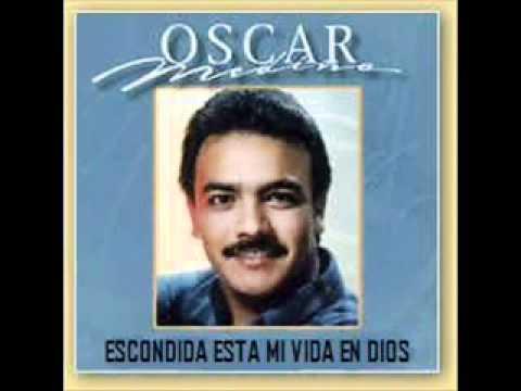 Oscar Medina-Escondida Esta Mi Vida En Dios