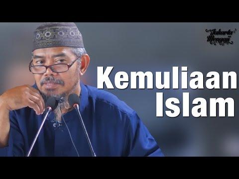 Ceramah Agama: Kemuliaan Islam - Ustadz Abu Izzi Masmu'in