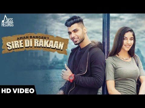 Sire Di Rakaan | Aman Banger | Latest Punjabi Video Songs 2016