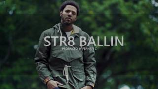 J Cole Type Beat -STR8 BALLIN (Prod. By Ferhan C) 2016