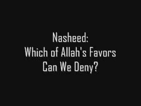 Nasheed: Which of Allah's (God's) Favors Can We Deny?