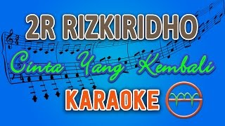 2R RizkiRidho - Cinta Yang Kembali Karaoke  Chord By G