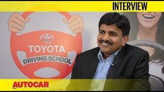 Toyota Driving School, Mumbai - N Raja | Interview | Autocar India