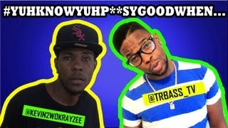 #YuhKnowYuhPussyGoodWhen | Comedy Sketch | Trabass TV (ft. @Kevin2WoKrayzee)