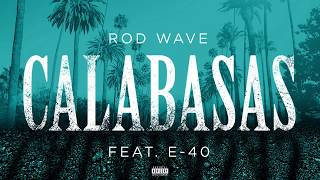 Rod Wave - Calabasas feat. E-40 (Official Audio)