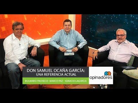#Opinadores - Don Samuel Ocaña García:  Una referencia actual