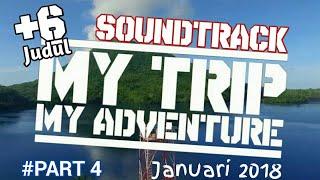 6 Judul Soundtrack MTMA Paling Sering Diputar #Januari 2018 - PART 4