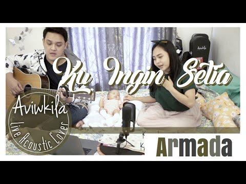 Download KUINGIN SETIA - ARMADA Acoustic Cover by Aviwkila Mp4 baru