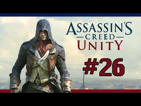 "[FR] Assassin' s Creed Unity – Walkthrough 26 [ Séquence 11: Mémoire 2 ] "" Le retour de l'Assassin """