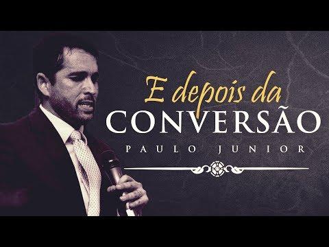 E Depois da Conversão? - Paulo Junior