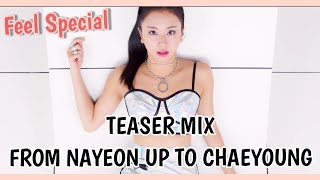 "TWICE ""Feel Special"" Teaser Mix (Up to Chaeyoung)"