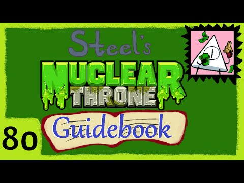 Steel's Nuclear Throne Guidebook Ep. 80 [The Good]