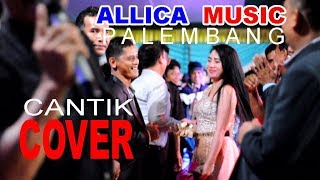 Cantik, A RAFIQ Cover ALLICA MUSIC