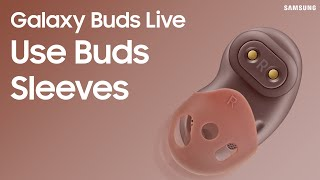 01. Use sleeves on your Galaxy Buds Live for the perfect fit and sound | Samsung US