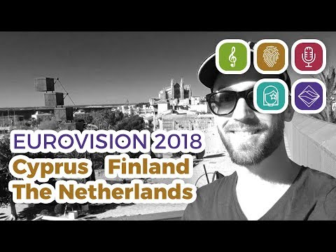 Cyprus - Finland - Netherlands (Eurovision 2018 – My Top 32 part 2)