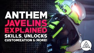 ANTHEM | Javelins Explained - Skills, Unlocks, Customization & More!