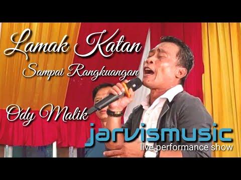 Download Lamak Katan Sampai Rangkuangan - Live Show - Ody Malik -  jarvis.id - live  Mp4 baru