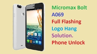 Micromax Bolt A069 Full Flashing | Hard Reset | Logo Hang Solution | Phone Unlock | Pattern Unlock |