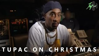 Tupac On Christmas | Transcripted