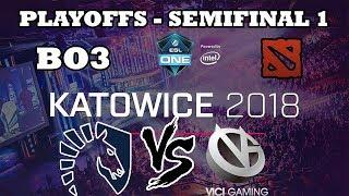 DOTA 2 STREAM - Team Liquid vs Vici Gaming BO3 ESL ONE Katowice 2018