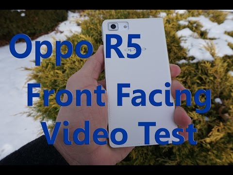 Oppo R5 Front Facing Camera Test