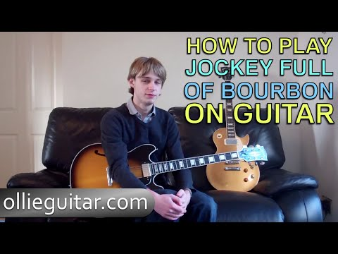 How To Play 'Jockey Full Of Bourbon' On Guitar