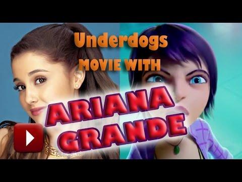 "Ariana Grande Release In ""Underdogs 2015"" New Movie"