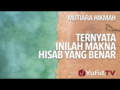 Ternyata Inilah Makna Hisab Yang Benar - Ustadz Abdurrahman Thoyib, Lc.