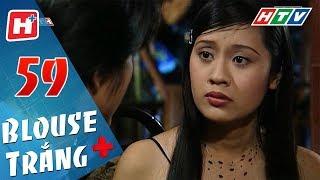 Blouse Trắng - Tập 59   HTV Phim Tình Cảm Việt Nam Hay Nhất 2018