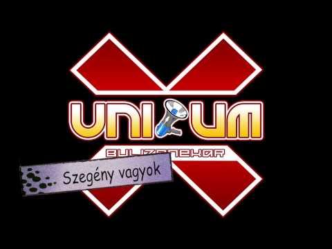 Unikum Zenekar - Szegény Vagyok (A Nézését Meg A Járását..)