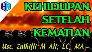 download lagu Kehidupan Setelah Kematian  Ustadz Zulkifli M Ali, Lc, gratis