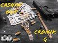 Cashin' Out de CRONIK G Prod. [video]