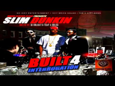 Slim Dunkin - Interrogation Room