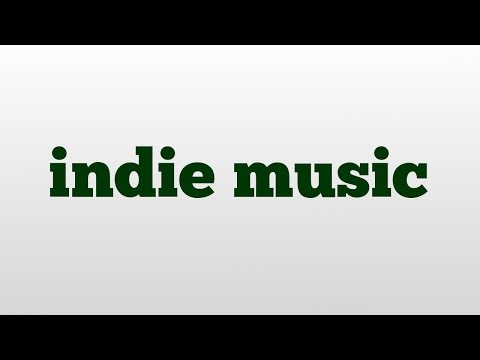 indie music meaning and pronunciation