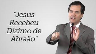 """""""Jesus Recebeu Dízimo de Abraão"""" - Leandro Lima"""