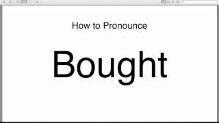 How to pronounce bought