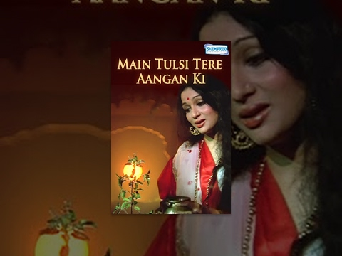 Main Tulsi Tere Angan Ki video