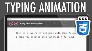 Typing Effect Animation CSS3 | XO PIXEL
