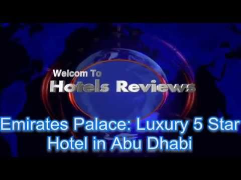Emirates Palace: Luxury 5 Star Hotel in Abu Dhabi / Hotels Reviews