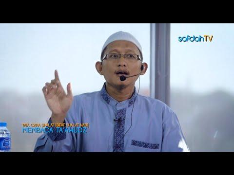 Tata Cara & Sifat Shalat Nabi: Membaca Ta'awudz - Ustadz Badru Salam, Lc